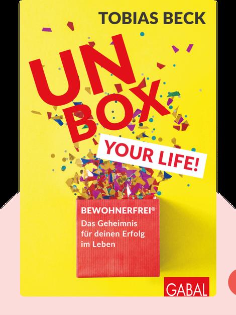 Unbox your Life!: Bewohnerfrei®: Das Geheimnis für deinen Erfolg im Leben by Tobias Beck