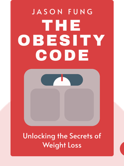 The Obesity Code: Unlocking the Secrets of Weight Loss by Jason Fung
