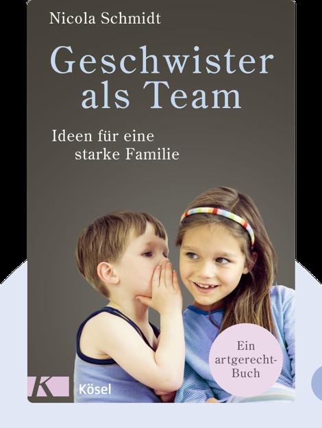 Geschwister als Team: Ideen für eine starke Familie by Nicola Schmidt