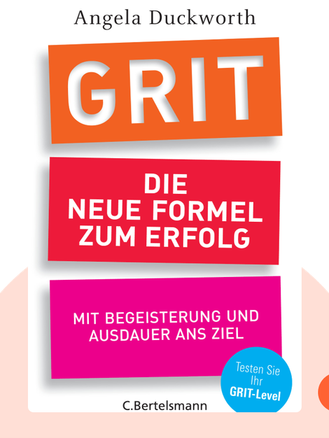 Grit: Die neue Formel zum Erfolg von Angela Duckworth