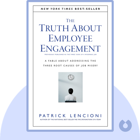 The Truth about Employee Engagement by Patrick Lencioni