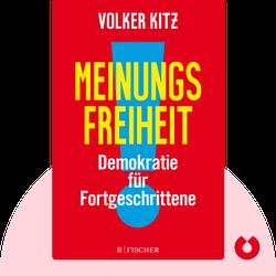 Meinungsfreiheit!: Demokratie für Fortgeschrittene von Volker Kitz