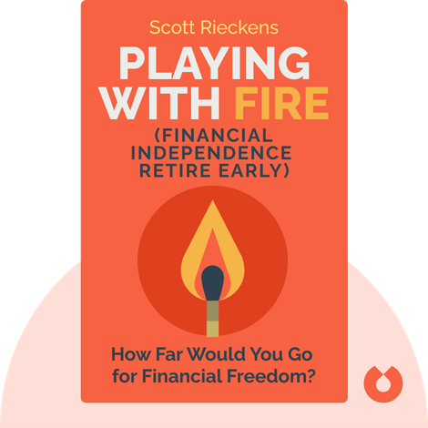 Playing with FIRE (Financial Independence Retire Early) by Scott Rieckens