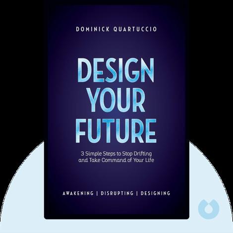 Design Your Future von Dominick Quartuccio