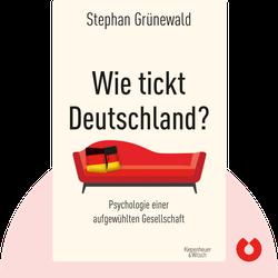 Wie tickt Deutschland?: Psychologie einer aufgewühlten Gesellschaft von Stephan Grünewald