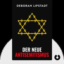 Der neue Antisemitismus by Deborah Lipstadt
