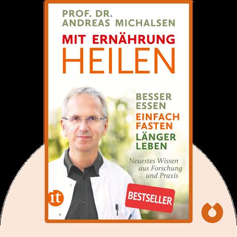 Mit Ernährung heilen von Andreas Michalsen