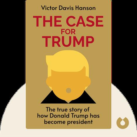 The Case for Trump by Victor Davis Hanson