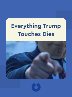Everything Trump Touches Dies: A Republican Strategist Gets Real About the Worst President Ever by Rick Wilson