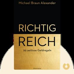 Richtig reich: 20 zeitlose Geldregeln by Michael Braun Alexander