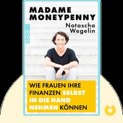 Madame Moneypenny: Wie Frauen ihre Finanzen selbst in die Hand nehmen können by Natascha Wegelin