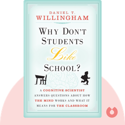 Why Don't Students Like School?: A Cognitive Scientist Answers Questions About How the Mind Works and What It Means for the Classroom von Daniel T. Willingham
