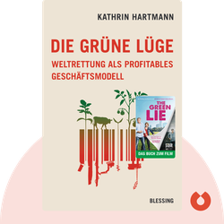 Die grüne Lüge: Weltrettung als profitables Geschäftsmodell by Kathrin Hartmann
