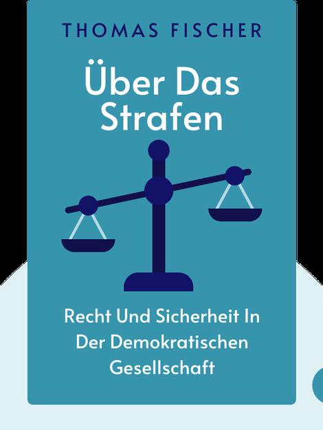Über das Strafen: Recht und Sicherheit in der demokratischen Gesellschaft by Thomas Fischer