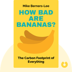 How Bad Are Bananas?: The Carbon Footprint of Everything von Mike Berners-Lee