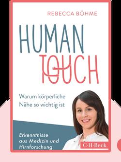 Human Touch: Warum körperliche Nähe so wichtig ist von Rebecca Böhme