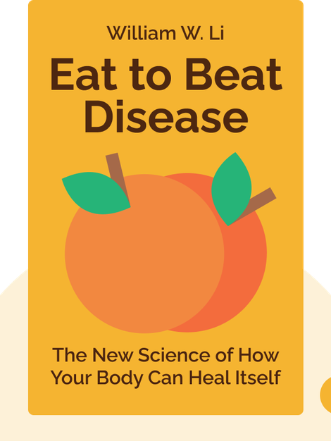 Eat to Beat Disease: The New Science of How Your Body Can Heal Itself von William W. Li