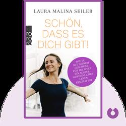 Schön, dass es dich gibt!: Wie du mit deinem Geschenk für die Welt ein außergewöhnliches Leben erschaffst by Laura Malina Seiler