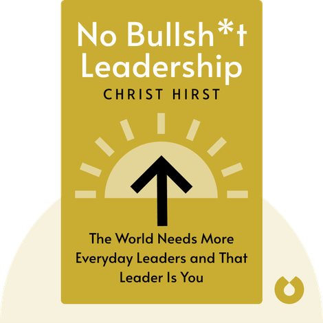 No Bullsh*t Leadership by Christ Hirst