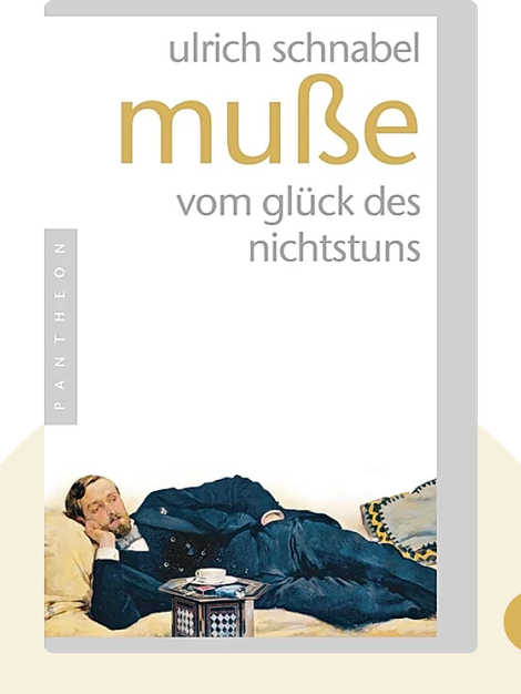 Muße: Vom Glück des Nichtstuns von Ulrich Schnabel