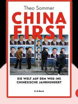China First: Die Welt auf dem Weg ins chinesische Jahrhundert von Theo Sommer