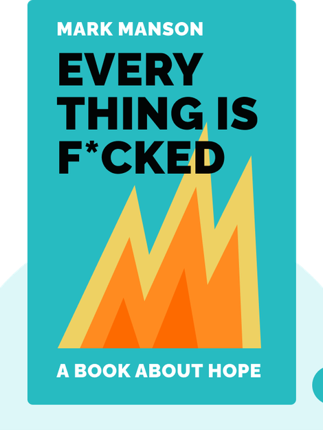 Everything is F*cked: A Book About Hope von Mark Manson