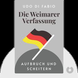 Die Weimarer Verfassung: Aufbruch und Scheitern by Udo Di Fabio