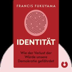 Identität: Wie der Verlust der Würde unsere Demokratie gefährdet by Francis Fukuyama