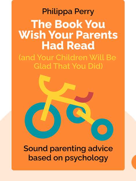 The Book You Wish Your Parents Had Read (and Your Children Will Be Glad That You Did) von Philippa Perry