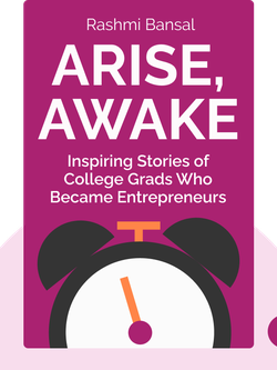 Arise, Awake: The Inspiring Stories of Young Entrepreneurs Who Graduated from College into a Business of Their Own von Rashmi Bansal