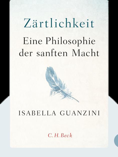 Zärtlichkeit: Eine Philosophie der sanften Macht by Isabella Guanzini