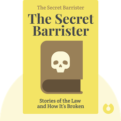 The Secret Barrister: Stories of the Law and How It's Broken von The Secret Barrister