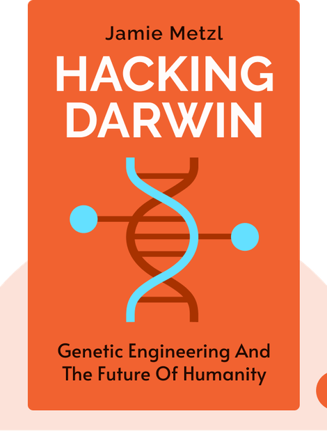 Hacking Darwin: Genetic Engineering and the Future of Humanity von Jamie Metzl