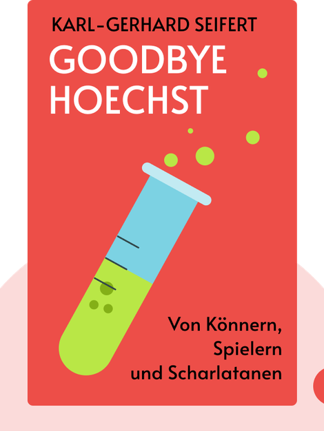 Goodbye Hoechst: Von Könnern, Spielern und Scharlatanen by Karl-Gerhard Seifert
