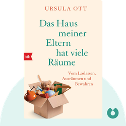 Das Haus meiner Eltern hat viele Räume: Vom Loslassen, Ausräumen und Bewahren by Ursula Ott