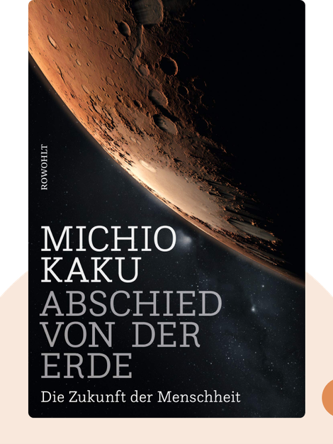 Abschied von der Erde: Die Zukunft der Menschheit by Michio Kaku