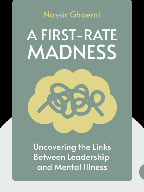 A First-Rate Madness: Uncovering the Links Between Leadership and Mental Illness von Nassir Ghaemi