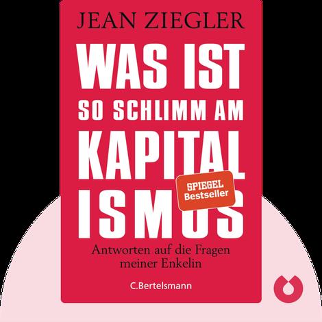 Was ist so schlimm am Kapitalismus? von Jean Ziegler