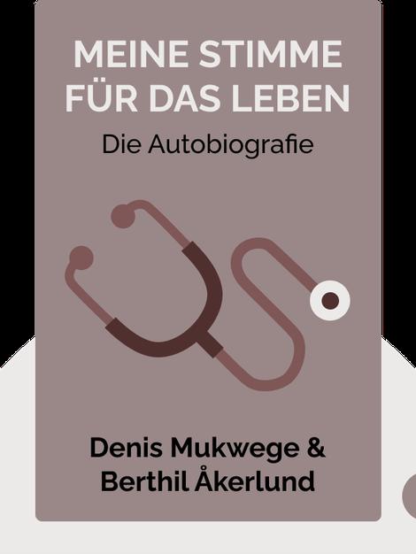 Meine Stimme für das Leben: Die Autobiografie von Denis Mukwege & Berthil Åkerlund