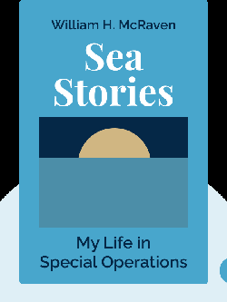 Sea Stories: My Life in Special Operations by William H. McRaven