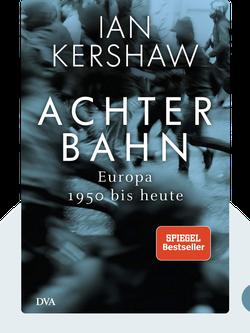 Achterbahn: Europa 1950 bis heute von Ian Kershaw