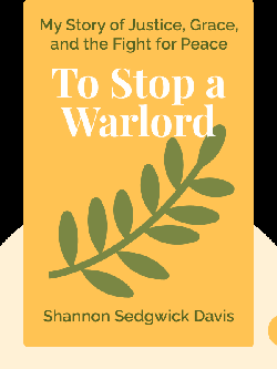 To Stop a Warlord: My Story of Justice, Grace, and the Fight for Peace by Shannon Sedgwick Davis