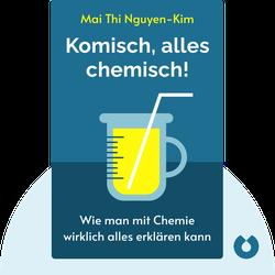 Komisch, alles chemisch!: Handys, Kaffee, Emotionen ‒ wie man mit Chemie wirklich alles erklären kann von Mai Thi Nguyen-Kim