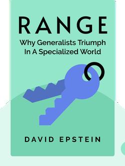 Range: Why Generalists Triumph in a Specialized World von David Epstein