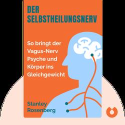 Der Selbstheilungsnerv: So bringt der Vagus-Nerv Psyche und Körper ins Gleichgewicht by Stanley Rosenberg