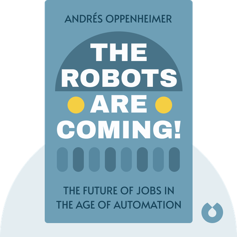 The Robots Are Coming! von Andrés Oppenheimer