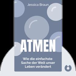Atmen: Wie die einfachste Sache der Welt unser Leben verändert by Jessica Braun