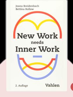 New Work needs Inner Work: Ein Handbuch für Unternehmen auf dem Weg zur Selbstorganisation by Joana Breidenbach & Bettina Rollow