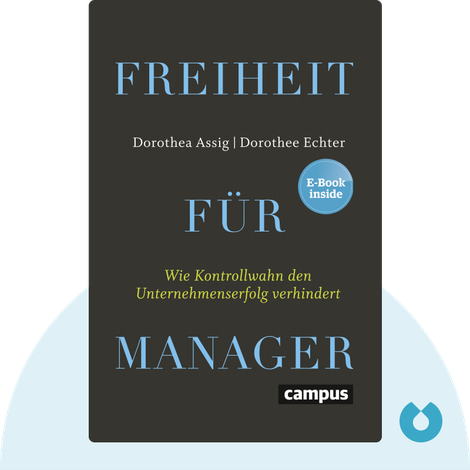 Freiheit für Manager von Dorothea Assig & Dorothee Echter