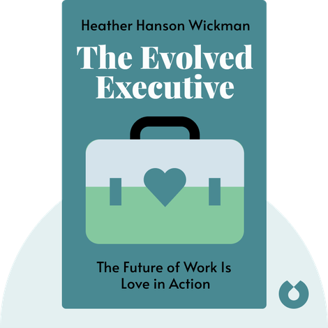 The Evolved Executive by Heather Hanson Wickman